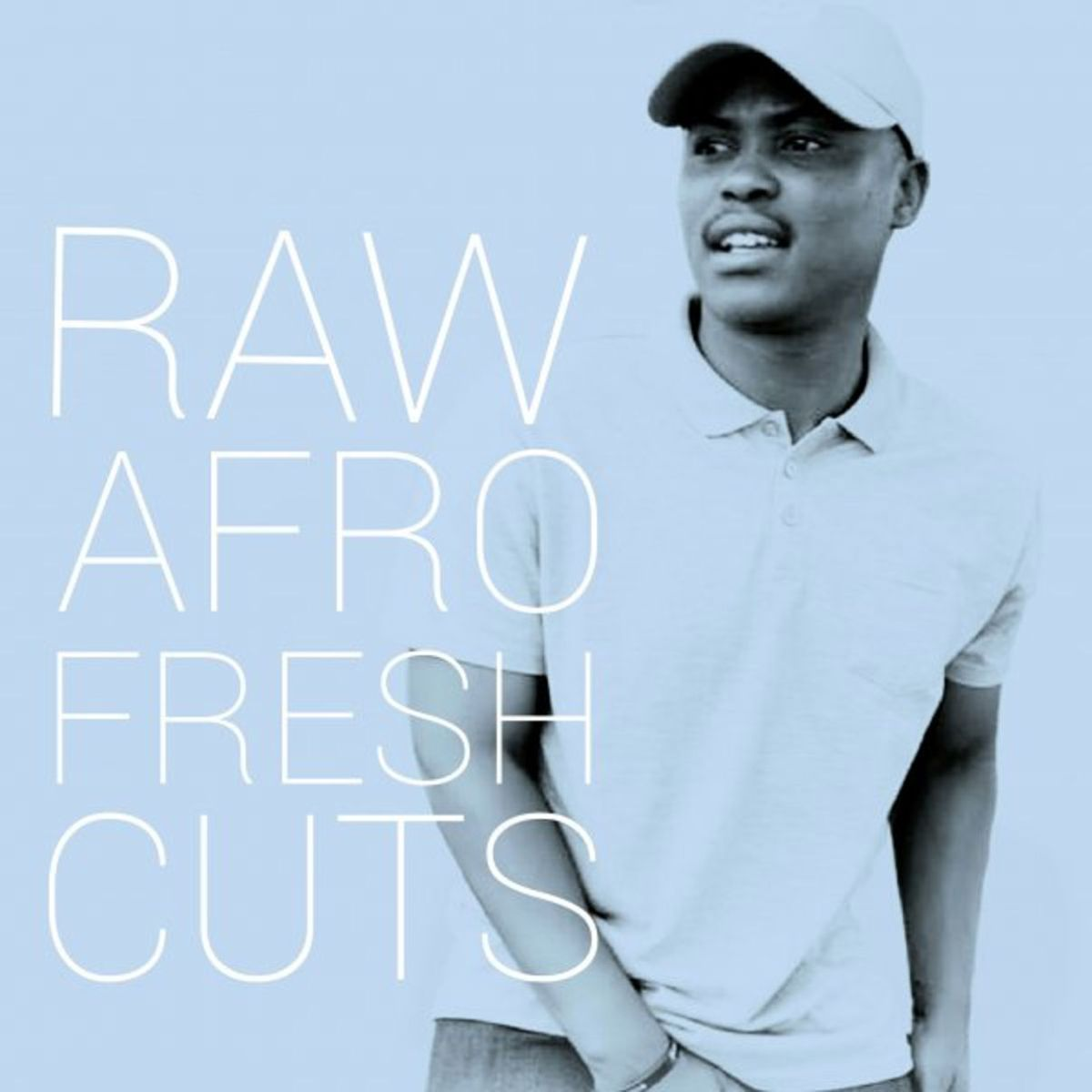 Echo Deep - RAW AFRO FRESH CUTS TOP 10